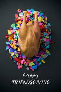 Friendsgiving: Denton residents make room at their holiday tables for their best pals. high-angle shot of a rubber roast turkey on a pile of confetti, placed on a rustic surface, and the text happy friendsgivingGetty Images/iStockphoto