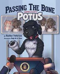 """Passing the Bone: America's Next POTUS"" is a children's book by Heather Patterson that explains the presidential election from the perspective of a dog. The book is illustrated by Jingo de la Rosa.Courtesy Photo"